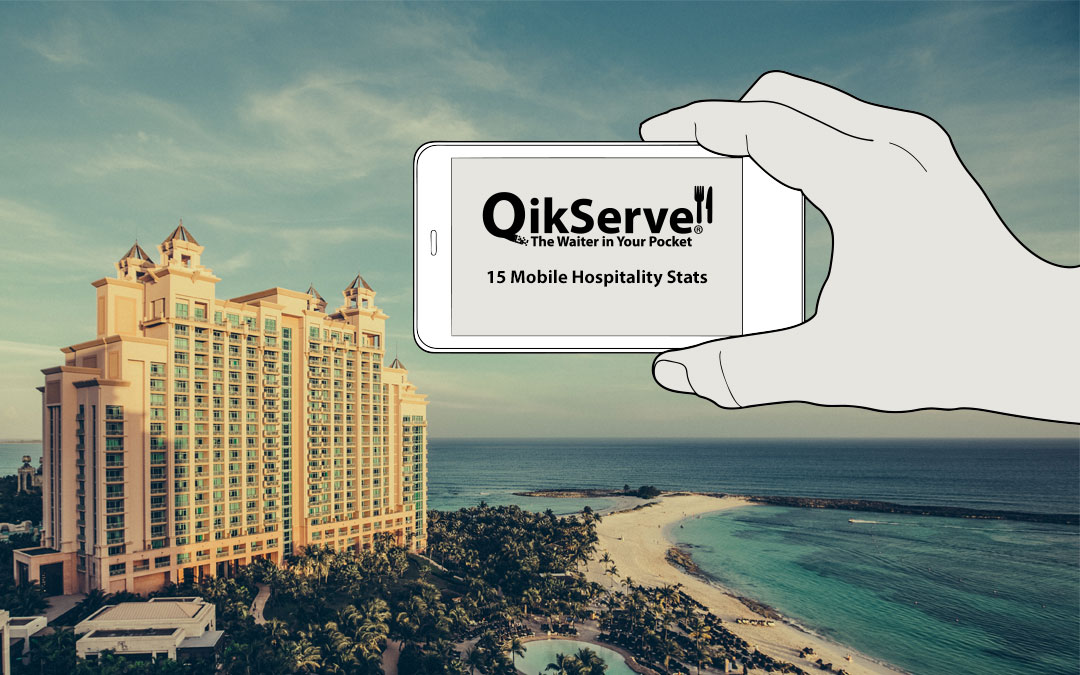 15 Important Hospitality mobile stats and why they matter : QikServe Blog