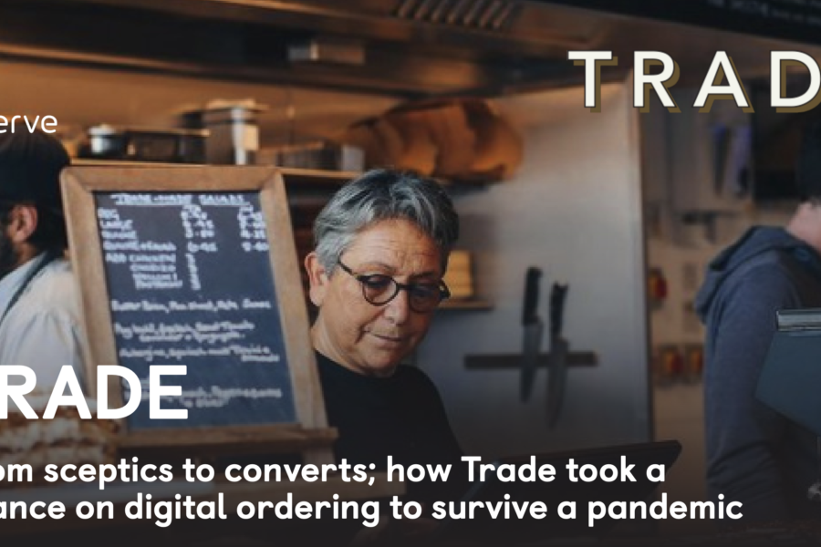 From sceptics to converts; how Trade took a chance on digital ordering to survive a pandemic